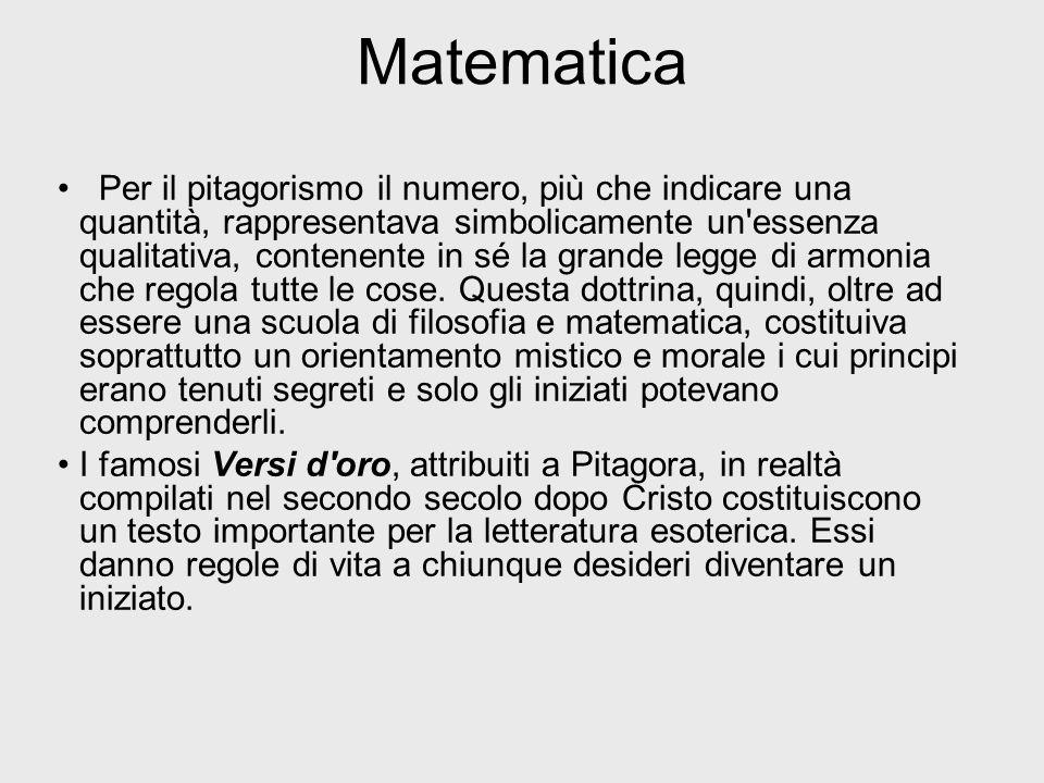 Matematica Per il pitagorismo il numero, più che indicare una quantità, rappresentava simbolicamente un'essenza qualitativa, contenente in sé la grand