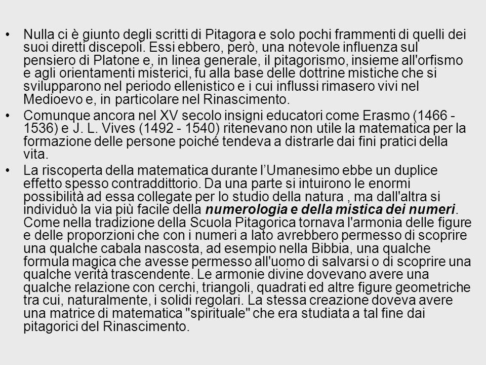 Nulla ci è giunto degli scritti di Pitagora e solo pochi frammenti di quelli dei suoi diretti discepoli. Essi ebbero, però, una notevole influenza sul