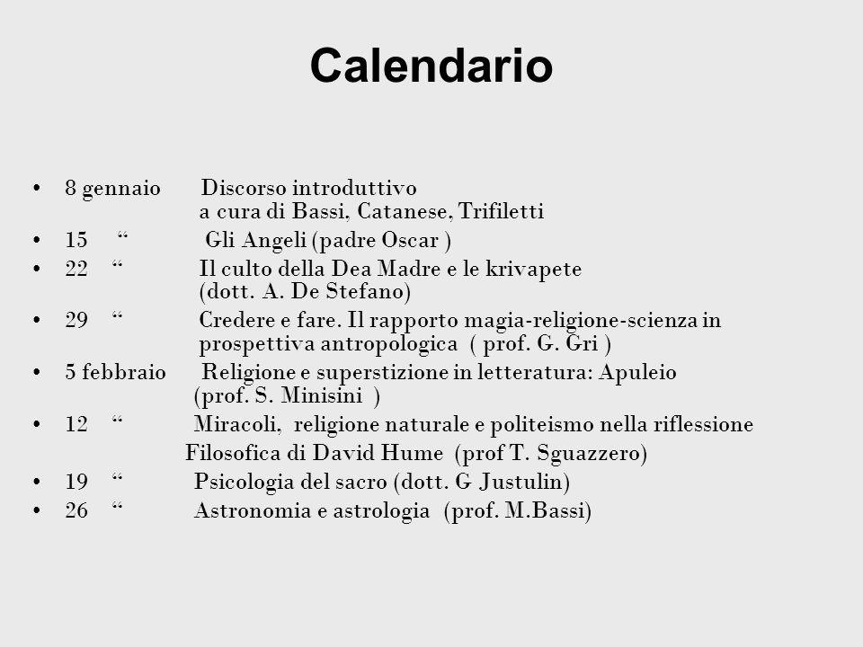 Calendario 8 gennaio Discorso introduttivo a cura di Bassi, Catanese, Trifiletti 15 Gli Angeli (padre Oscar ) 22 Il culto della Dea Madre e le krivape