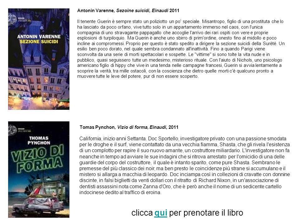 Antonin Varenne, Sezoine suicidi, Einaudi 2011 Il tenente Guerin è sempre stato un poliziotto un po speciale.