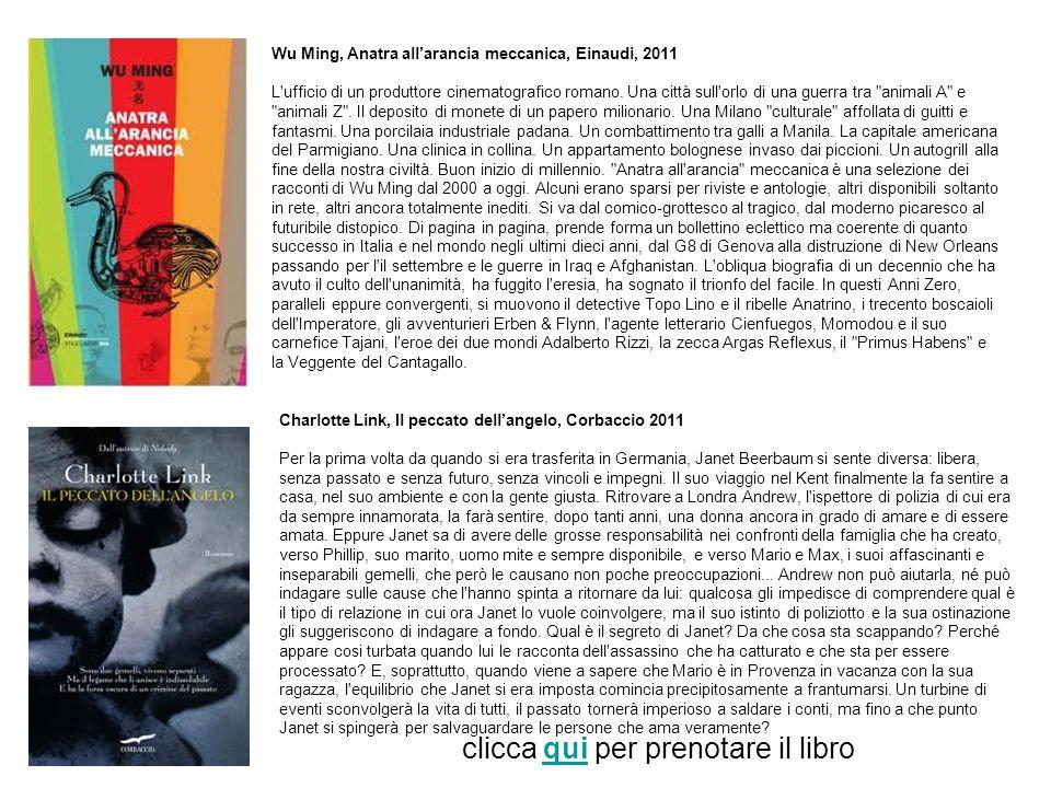 Wu Ming, Anatra allarancia meccanica, Einaudi, 2011 L'ufficio di un produttore cinematografico romano. Una città sull'orlo di una guerra tra
