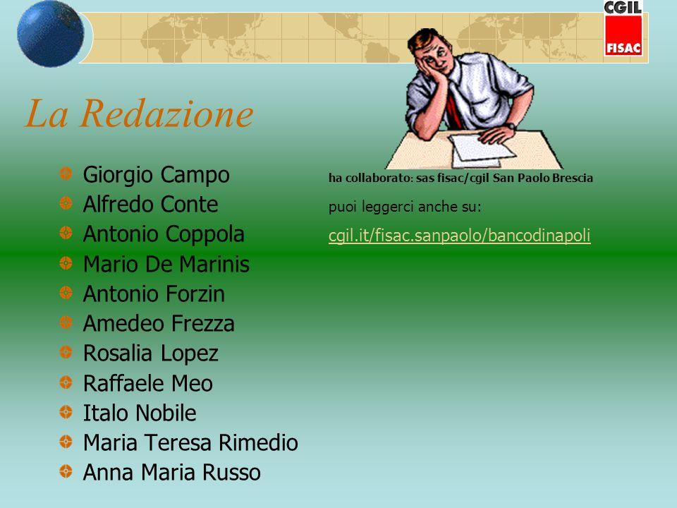 La Redazione Giorgio Campo ha collaborato : sas fisac/cgil San Paolo Brescia Alfredo Conte puoi leggerci anche su: Antonio Coppola cgil.it/fisac.sanpa