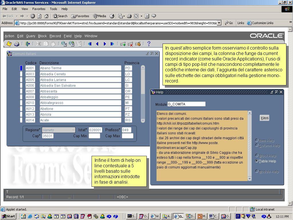 Dal menu Tabelle si richiamano semplici form, come questo, che sono stati definiti completamente in solo qualche minuto.
