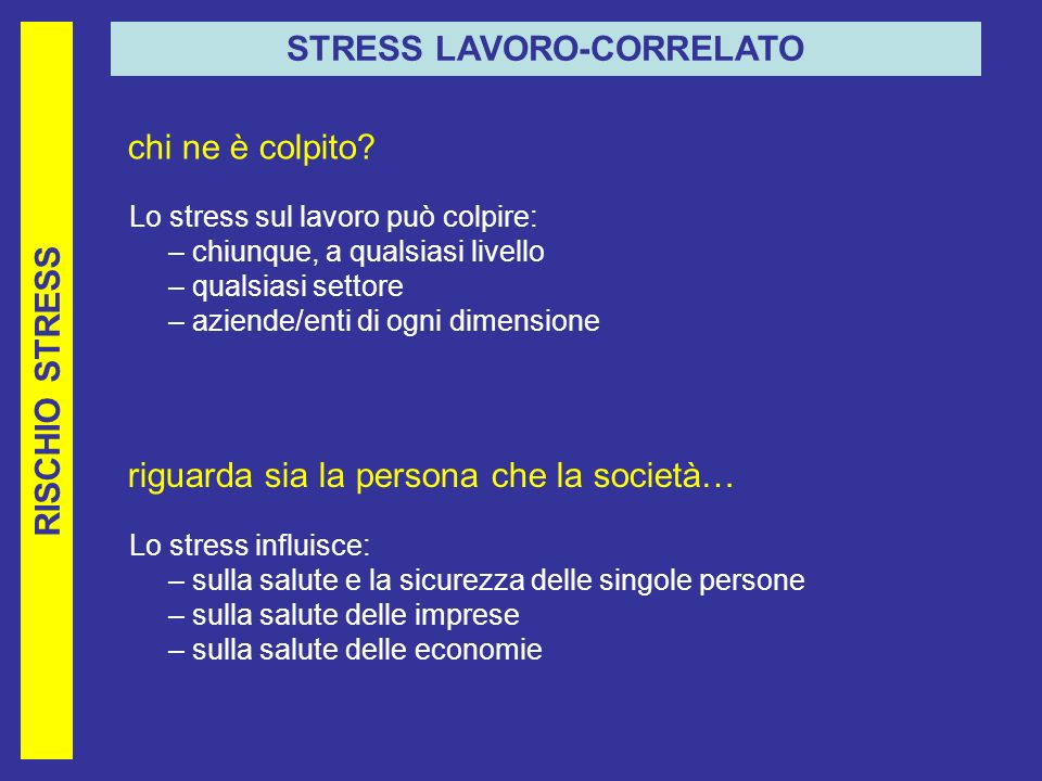 RISCHIO STRESS STRESS LAVORO-CORRELATO chi ne è colpito.