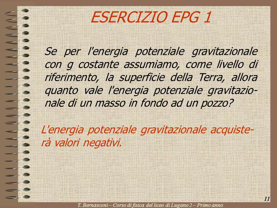 ESERCIZIO EPG 1 Se per l'energia potenziale gravitazionale con g costante assumiamo, come livello di riferimento, la superficie della Terra, allora qu
