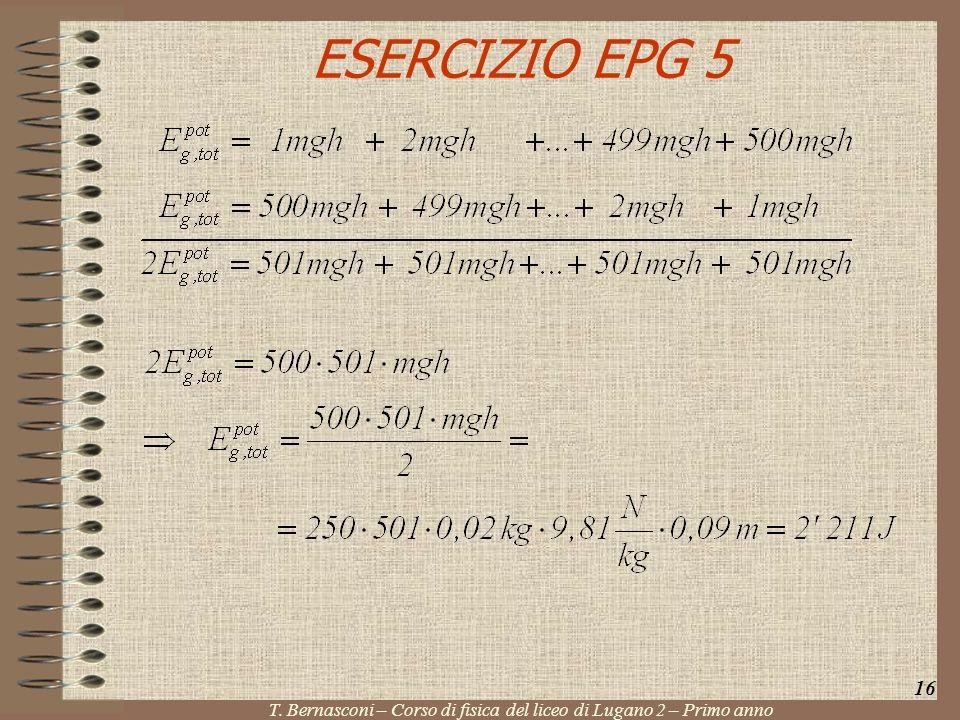 ESERCIZIO EPG 5 16 T. Bernasconi – Corso di fisica del liceo di Lugano 2 – Primo anno