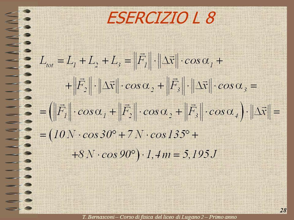 28 T. Bernasconi – Corso di fisica del liceo di Lugano 2 – Primo anno ESERCIZIO L 8