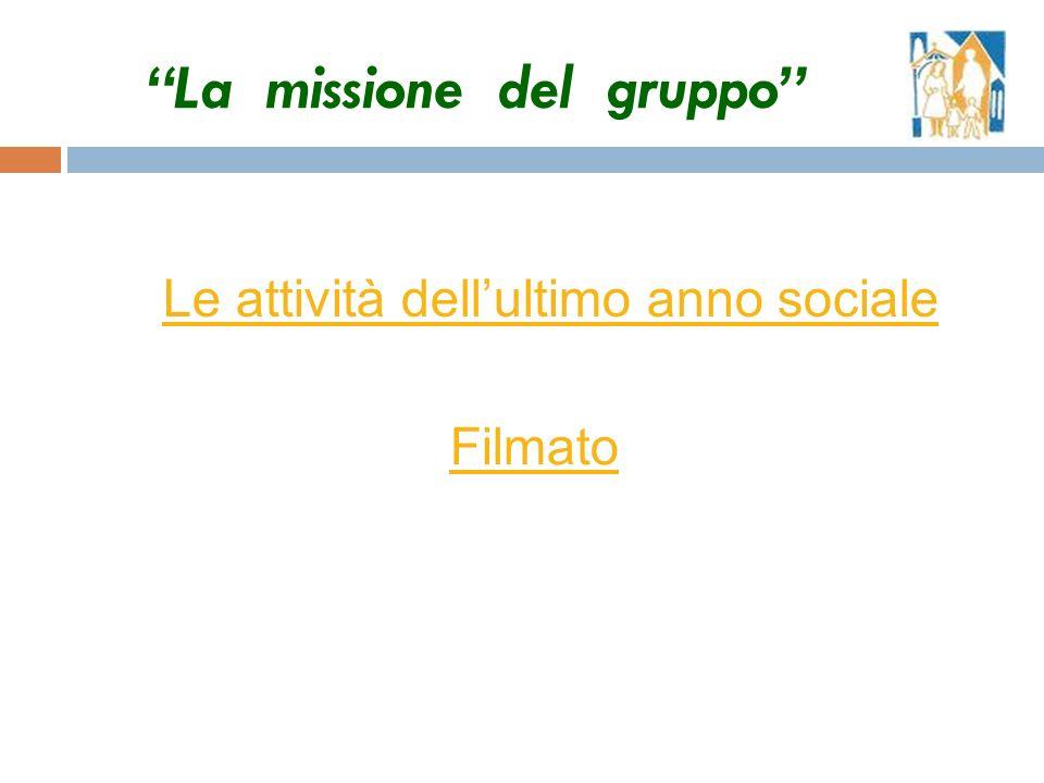 Filmato La missione del gruppo Le attività dellultimo anno sociale