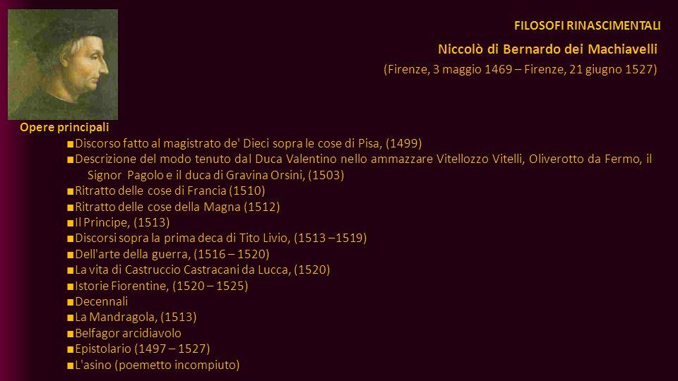 FILOSOFI RINASCIMENTALI Opere principali Discorso fatto al magistrato de' Dieci sopra le cose di Pisa, (1499) Discorso fatto al magistrato de' Dieci s