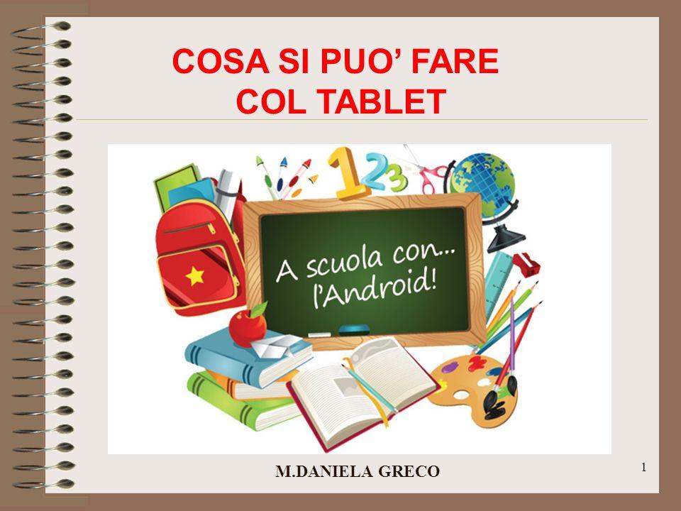 1 COSA SI PUO FARE COL TABLET M.DANIELA GRECO
