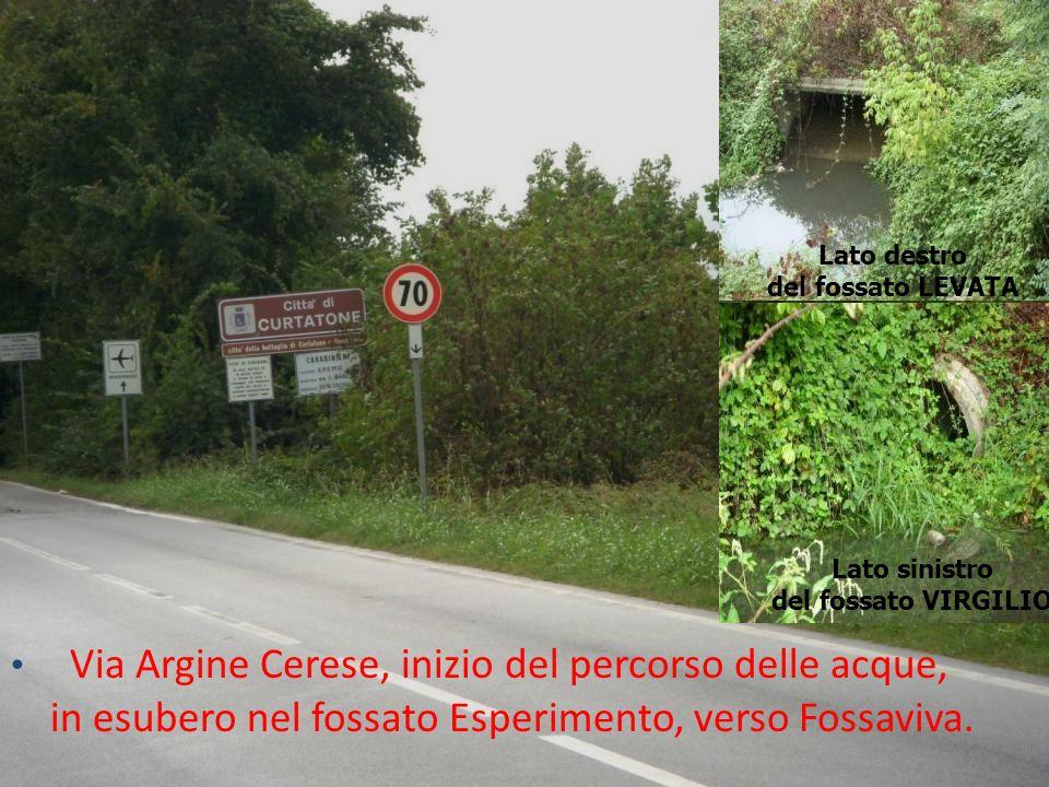 Via Argine Cerese, inizio del percorso delle acque, in esubero nel fossato Esperimento, verso Fossaviva.