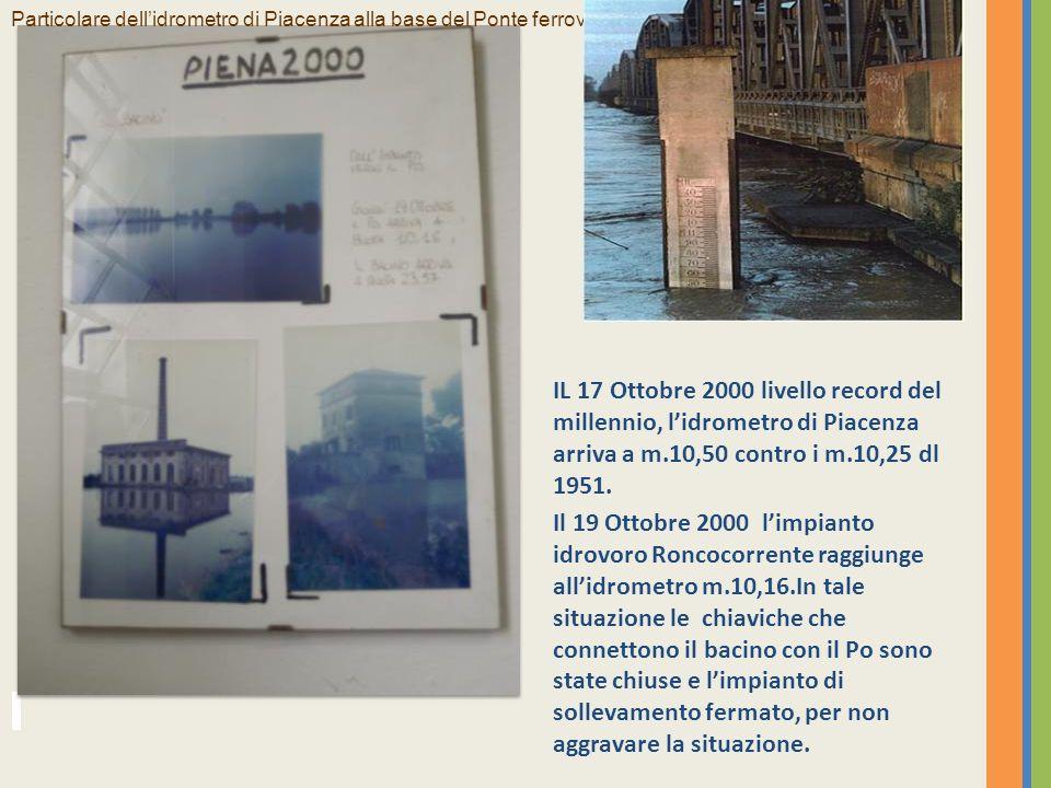 IL 17 Ottobre 2000 livello record del millennio, lidrometro di Piacenza arriva a m.10,50 contro i m.10,25 dl 1951.