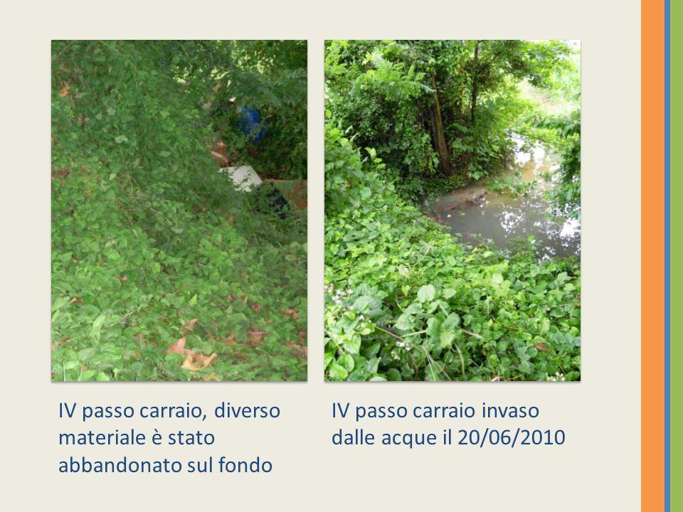 IV passo carraio, diverso materiale è stato abbandonato sul fondo IV passo carraio invaso dalle acque il 20/06/2010