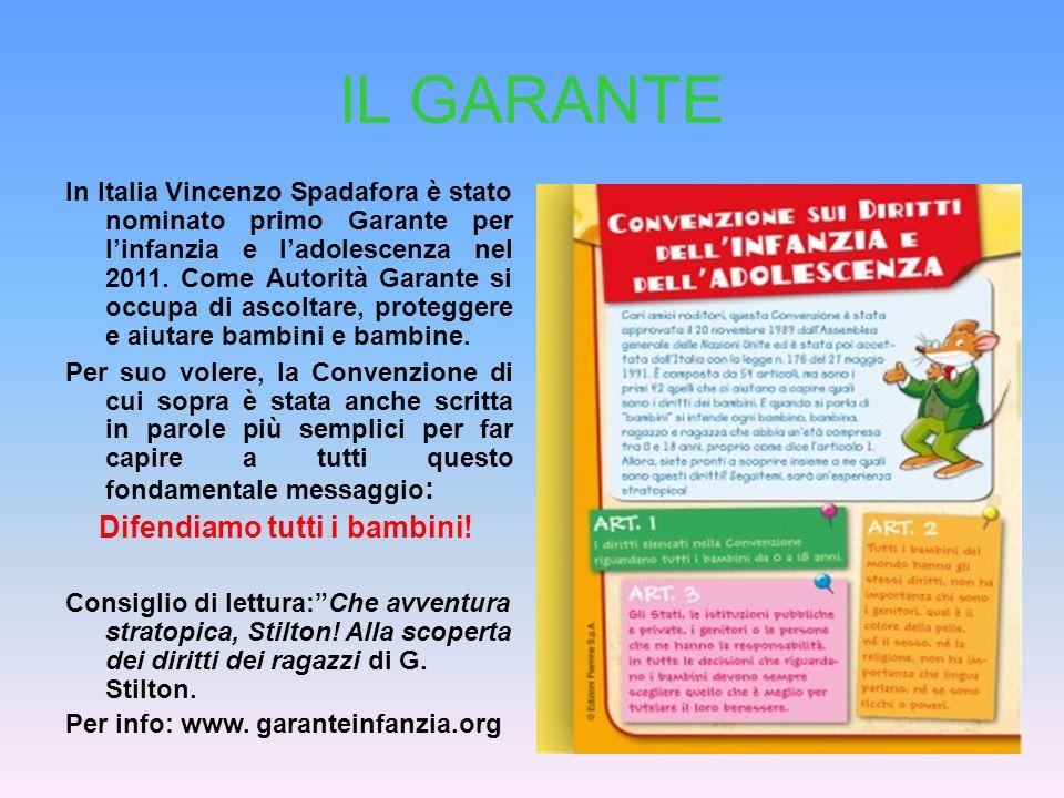 IL GARANTE In Italia Vincenzo Spadafora è stato nominato primo Garante per linfanzia e ladolescenza nel 2011. Come Autorità Garante si occupa di ascol