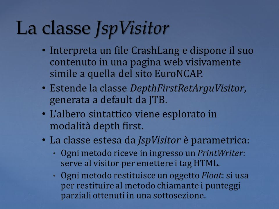 Interpreta un file CrashLang e dispone il suo contenuto in una pagina web visivamente simile a quella del sito EuroNCAP. Estende la classe DepthFirstR