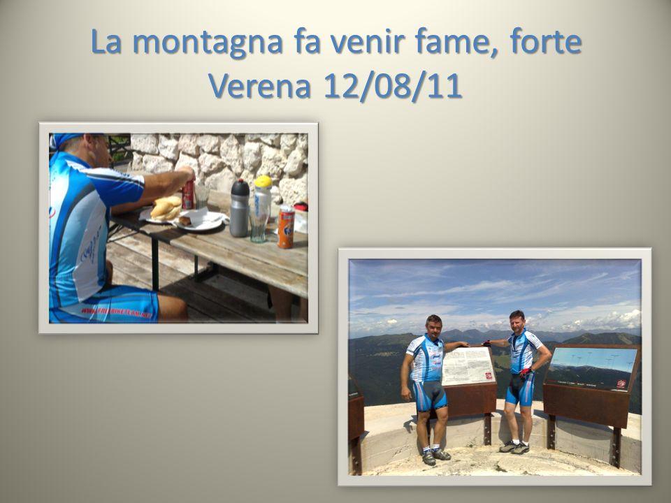 La montagna fa venir fame, forte Verena 12/08/11