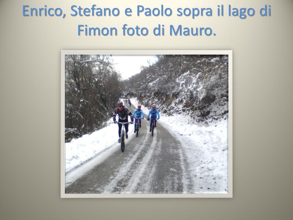Enrico, Stefano e Paolo sopra il lago di Fimon foto di Mauro.