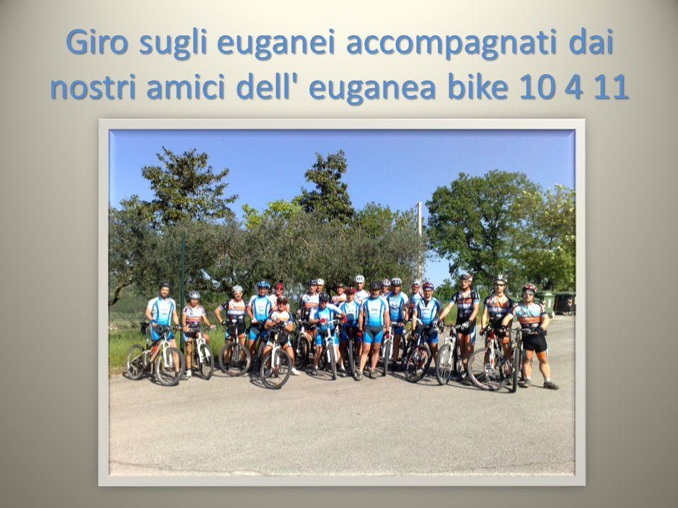 Giro sugli euganei accompagnati dai nostri amici dell euganea bike 10 4 11