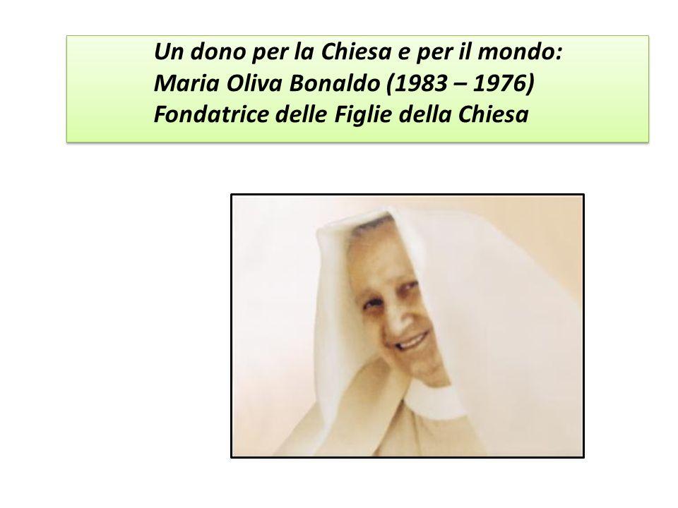 Un dono per la Chiesa e per il mondo: Maria Oliva Bonaldo (1983 – 1976) Fondatrice delle Figlie della Chiesa