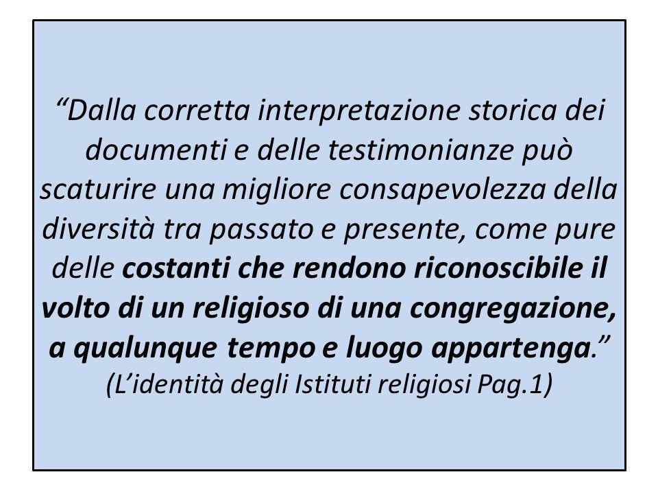 Dalla corretta interpretazione storica dei documenti e delle testimonianze può scaturire una migliore consapevolezza della diversità tra passato e pre