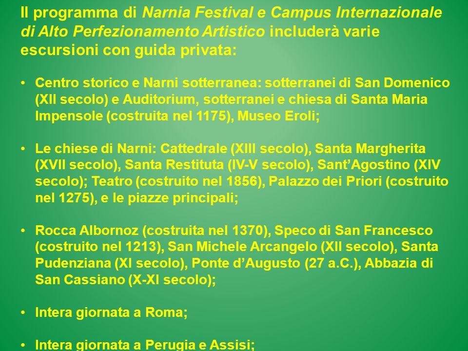 Il programma di Narnia Festival e Campus Internazionale di Alto Perfezionamento Artistico includerà varie escursioni con guida privata: Centro storico