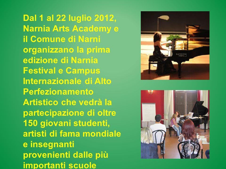 Dal 1 al 22 luglio 2012, Narnia Arts Academy e il Comune di Narni organizzano la prima edizione di Narnia Festival e Campus Internazionale di Alto Per