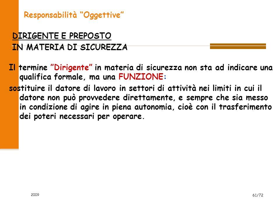 2009 62/72 IL DIRIGENTE E IL PREPOSTO IN MATERIA DI SICUREZZA PRESCINDONO DALLA QUALIFICA FORMALE.