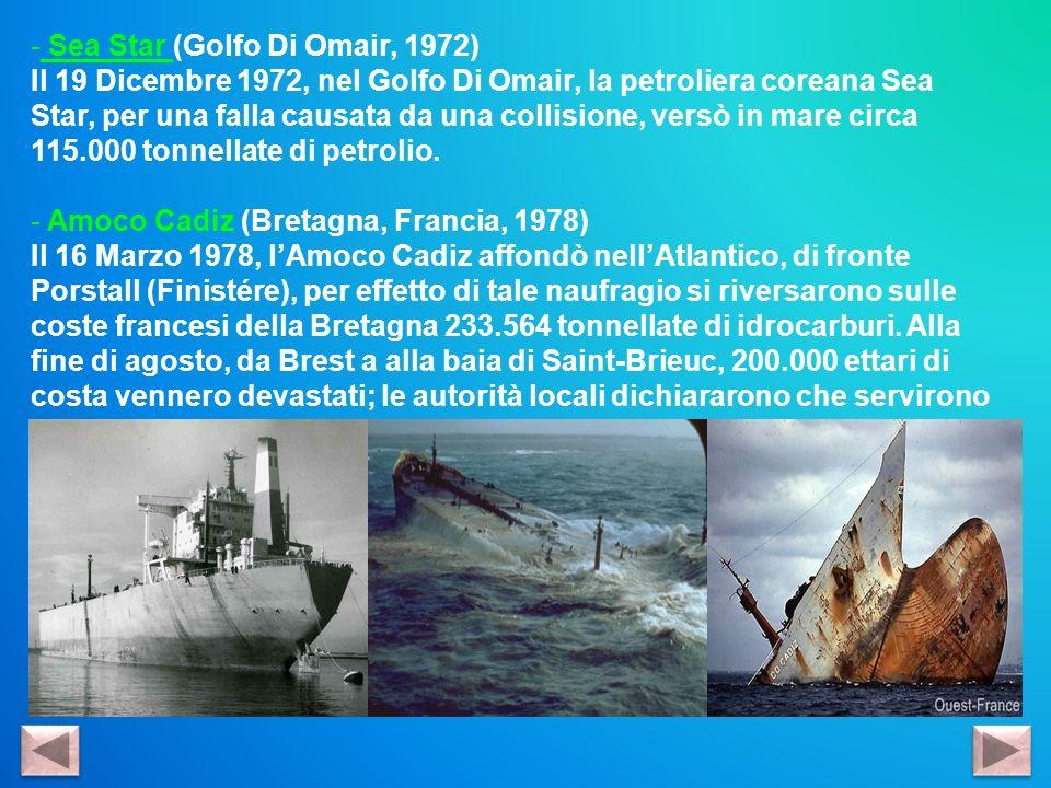 - Sea Star (Golfo Di Omair, 1972) Il 19 Dicembre 1972, nel Golfo Di Omair, la petroliera coreana Sea Star, per una falla causata da una collisione, ve