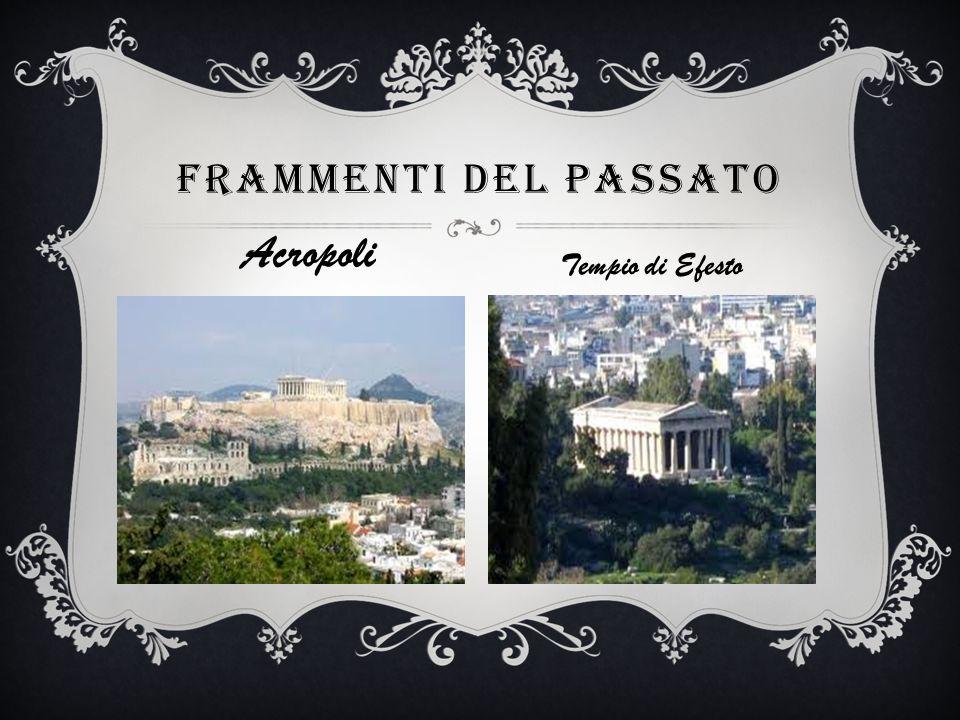 FRAMMENTI DEL PASSATO Acropoli Tempio di Efesto