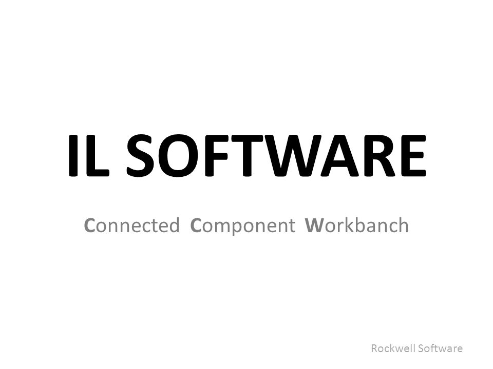 IL SOFTWARE Connected Component Workbanch Rockwell Software