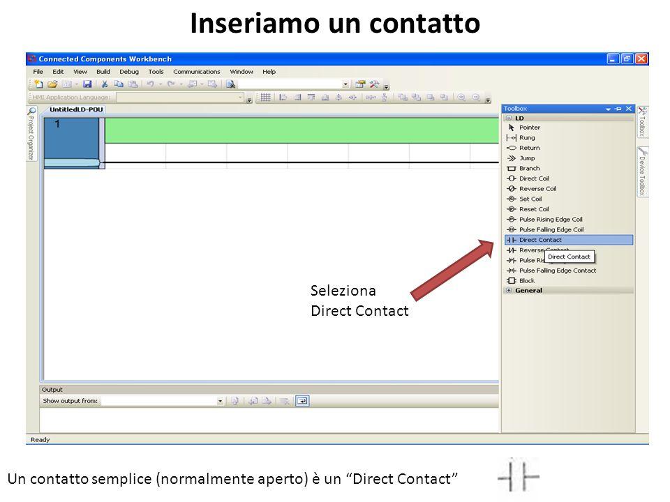 Seleziona Direct Contact Inseriamo un contatto Un contatto semplice (normalmente aperto) è un Direct Contact