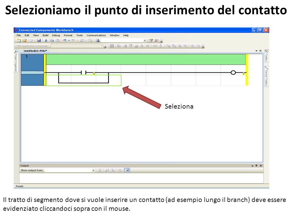 Seleziona Selezioniamo il punto di inserimento del contatto Il tratto di segmento dove si vuole inserire un contatto (ad esempio lungo il branch) deve essere evidenziato cliccandoci sopra con il mouse.