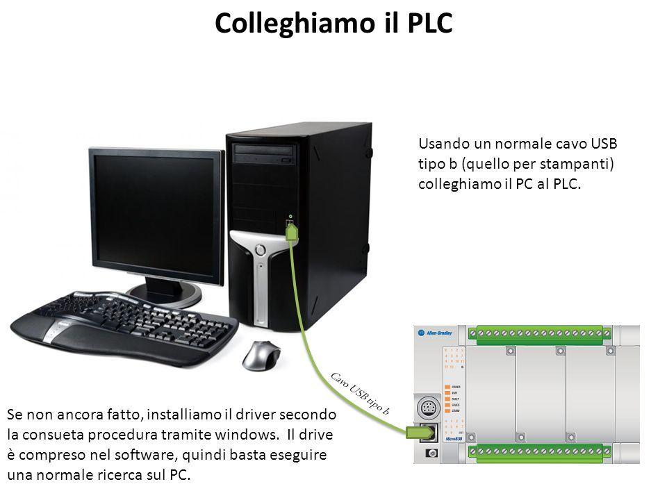 Colleghiamo il PLC Usando un normale cavo USB tipo b (quello per stampanti) colleghiamo il PC al PLC. Cavo USB tipo b Se non ancora fatto, installiamo