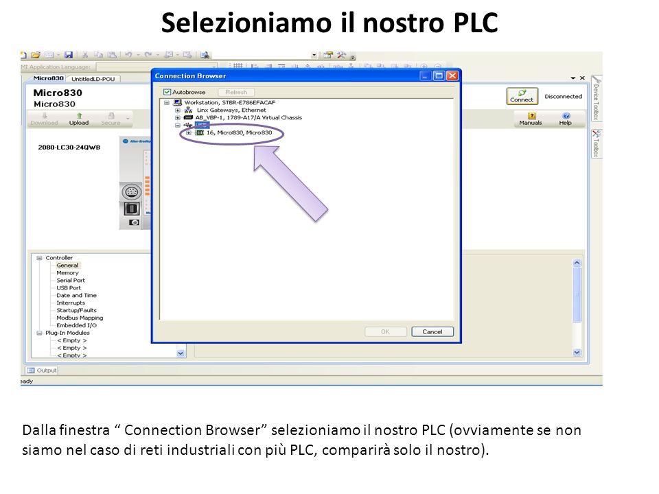 Selezioniamo il nostro PLC Dalla finestra Connection Browser selezioniamo il nostro PLC (ovviamente se non siamo nel caso di reti industriali con più PLC, comparirà solo il nostro).