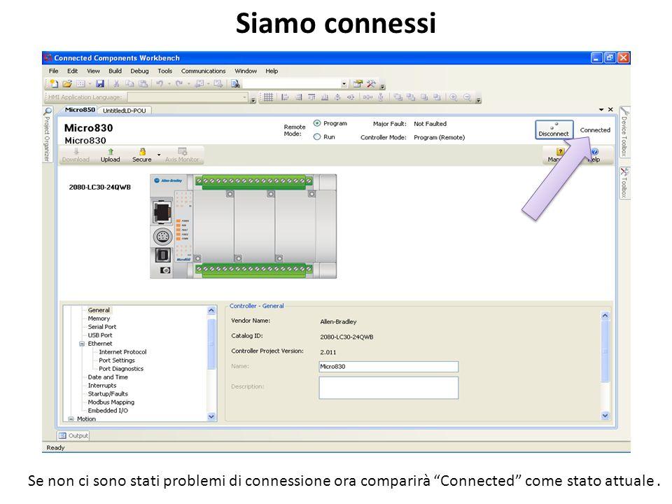 Siamo connessi Se non ci sono stati problemi di connessione ora comparirà Connected come stato attuale.