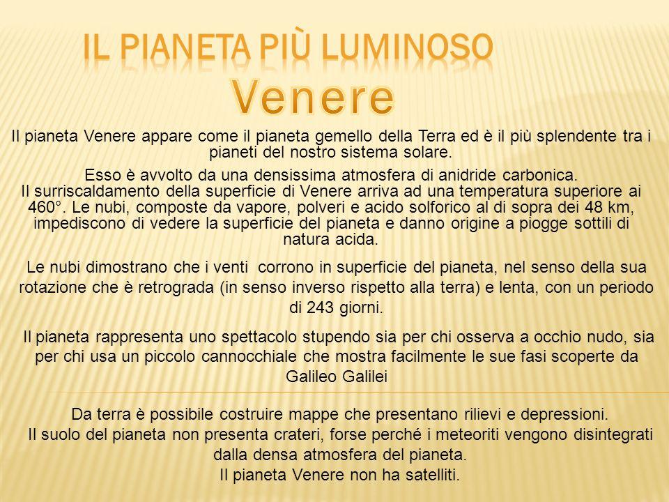 Il pianeta Venere appare come il pianeta gemello della Terra ed è il più splendente tra i pianeti del nostro sistema solare. Esso è avvolto da una den