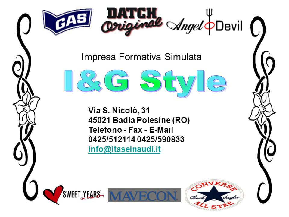 Via S. Nicolò, 31 45021 Badia Polesine (RO) Telefono - Fax - E-Mail 0425/512114 0425/590833 info@itaseinaudi.it info@itaseinaudi.it Impresa Formativa