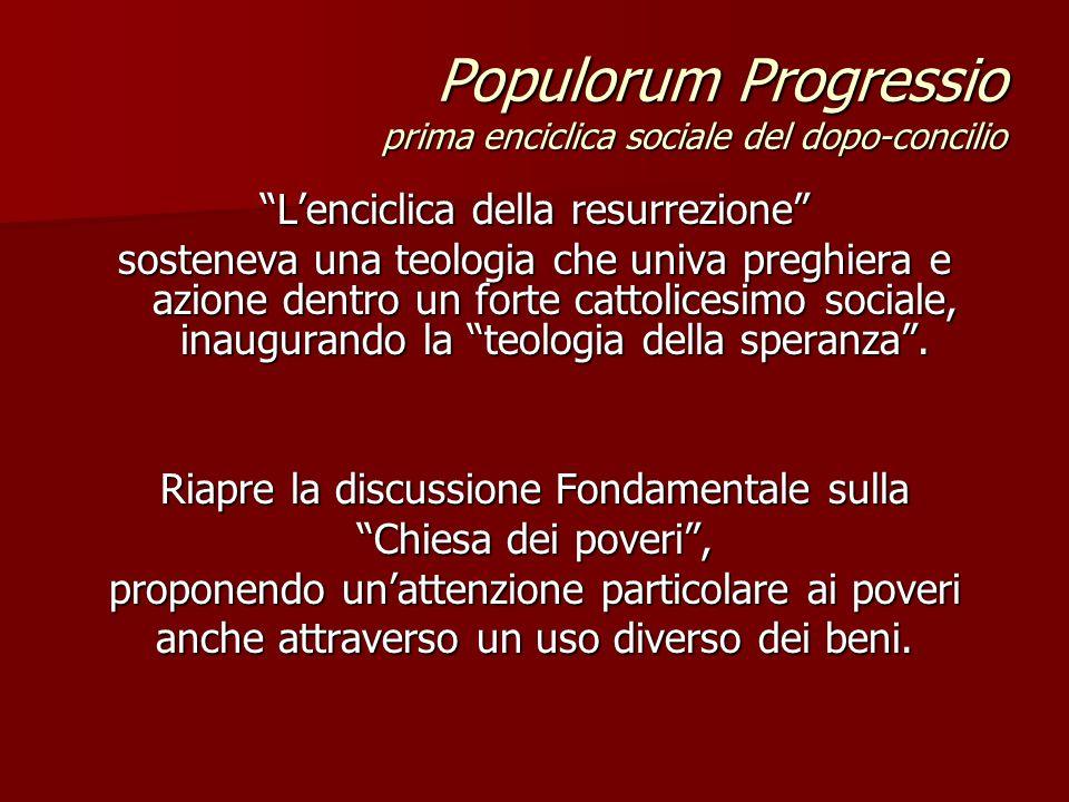 Populorum Progressio prima enciclica sociale del dopo-concilio Lenciclica della resurrezione sosteneva una teologia che univa preghiera e azione dentr