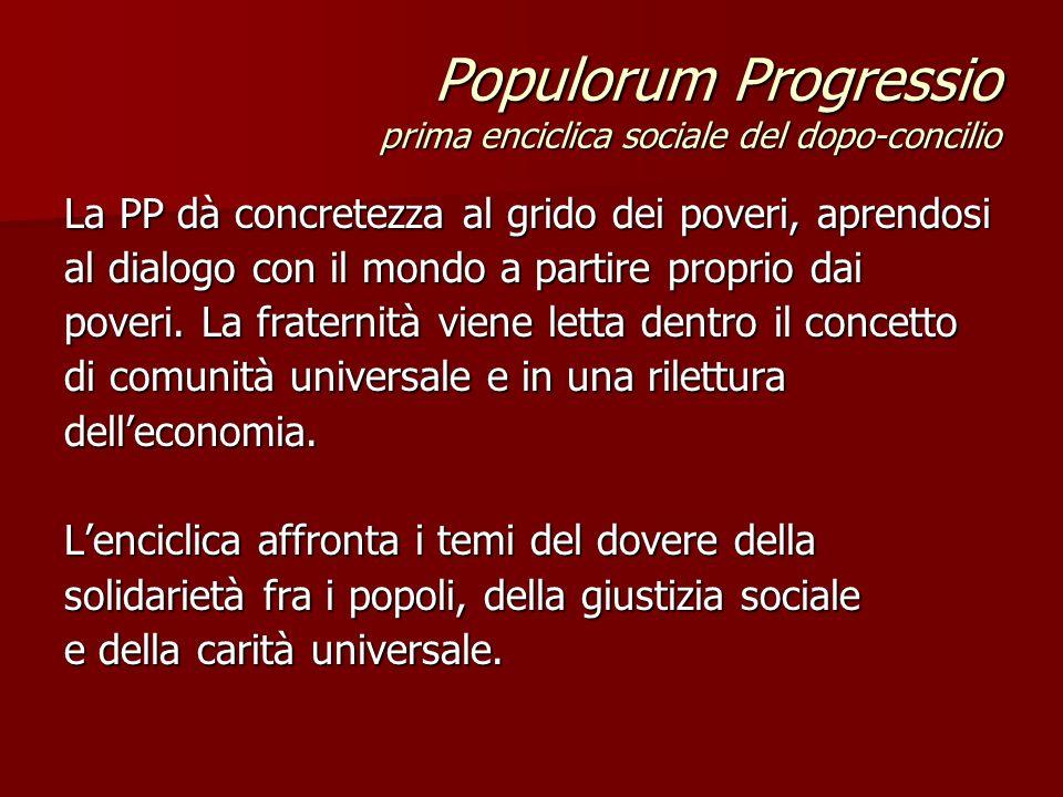 La PP dà concretezza al grido dei poveri, aprendosi al dialogo con il mondo a partire proprio dai poveri. La fraternità viene letta dentro il concetto