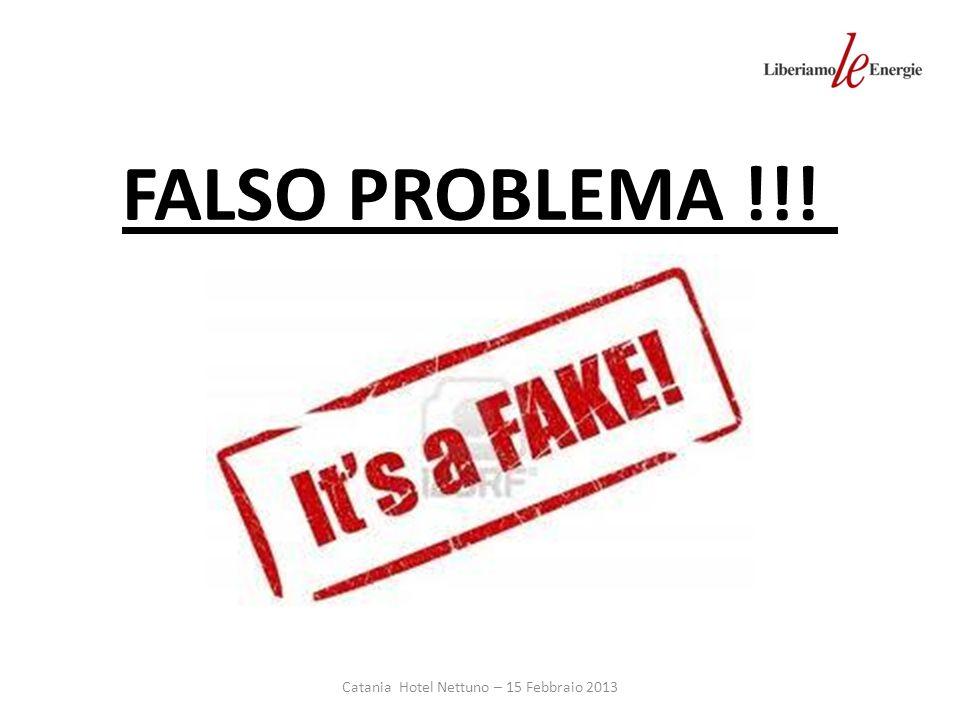 Catania Hotel Nettuno – 15 Febbraio 2013 FALSO PROBLEMA !!!
