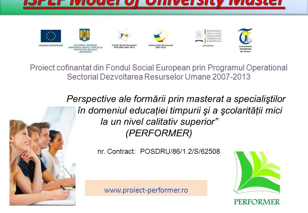 Proiect cofinantat din Fondul Social European prin Programul Operational Sectorial Dezvoltarea Resurselor Umane 2007-2013 Perspective ale formării pri