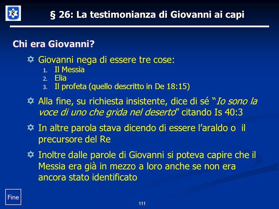 § 26: La testimonianza di Giovanni ai capi Chi era Giovanni.