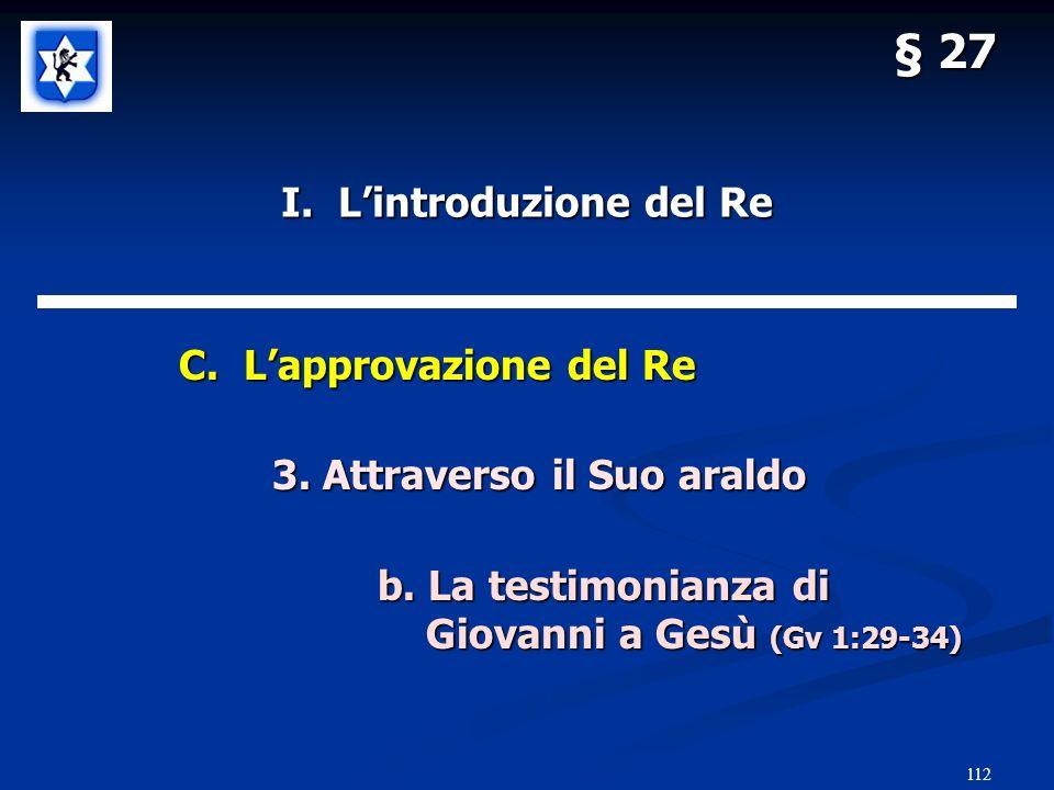 112 § 27 I.Lintroduzione del Re C. Lapprovazione del Re C.