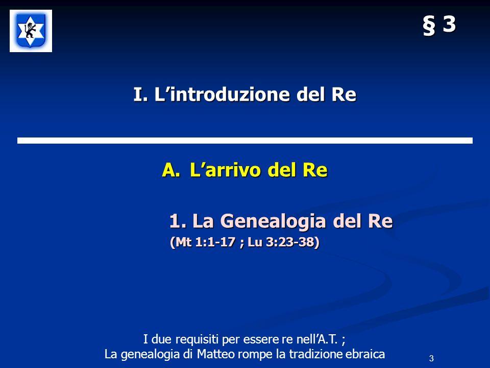 I.Lintroduzione del Re A.Larrivo del Re 1. La Genealogia del Re 1.