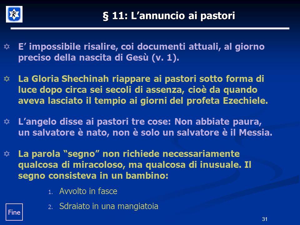 31 § 11: Lannuncio ai pastori E impossibile risalire, coi documenti attuali, al giorno preciso della nascita di Gesù (v.