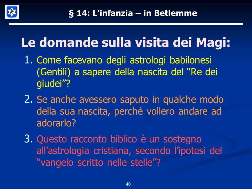 § 14: Linfanzia – in Betlemme Le domande sulla visita dei Magi: 1.