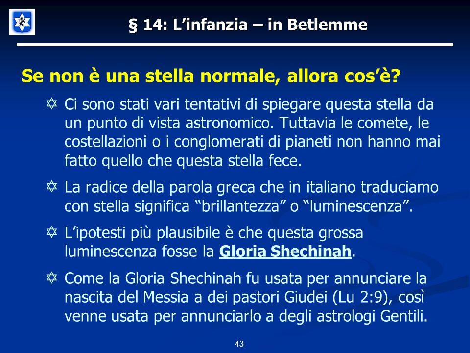 § 14: Linfanzia – in Betlemme Se non è una stella normale, allora cosè.