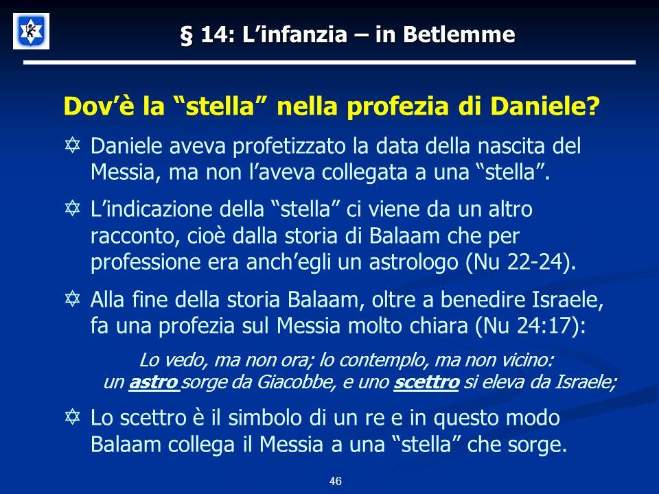 § 14: Linfanzia – in Betlemme Dovè la stella nella profezia di Daniele.