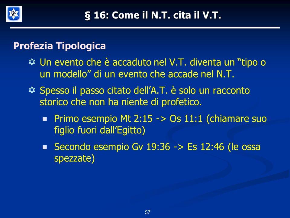 § 16: Come il N.T.cita il V.T. Profezia Tipologica Un evento che è accaduto nel V.T.
