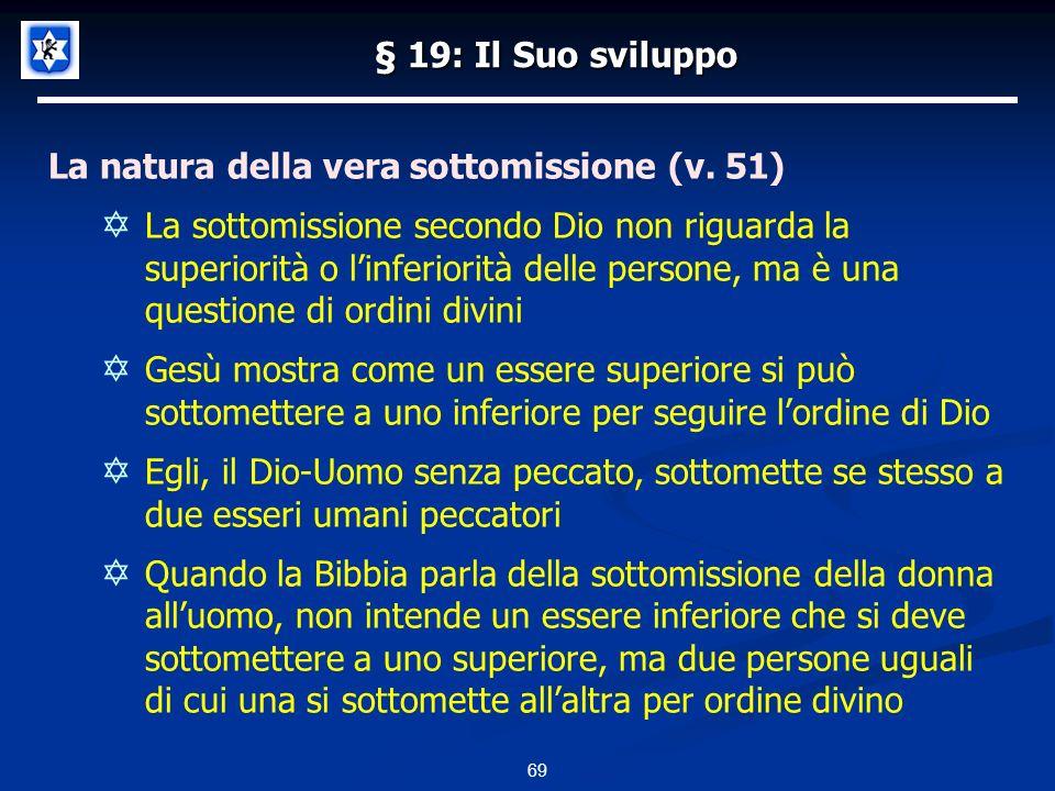 § 19: Il Suo sviluppo La natura della vera sottomissione (v.